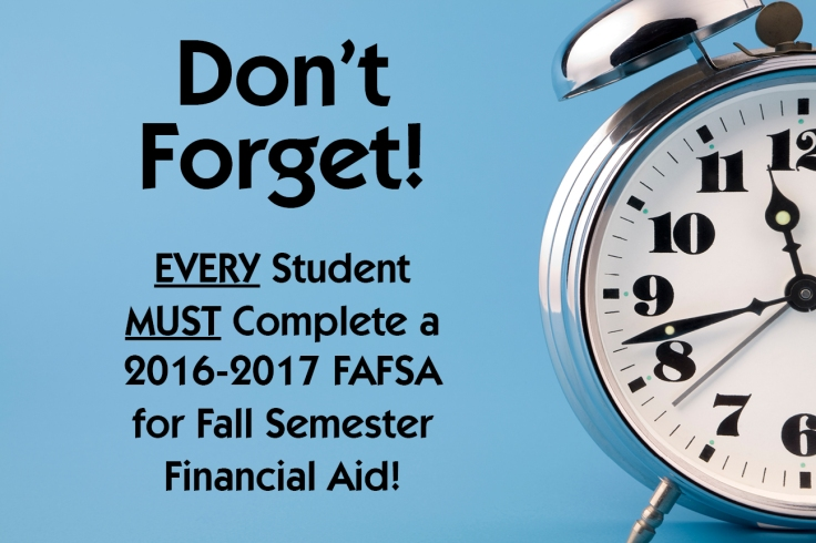 Don't Forget Financial Aid FAFSA 2016 2017