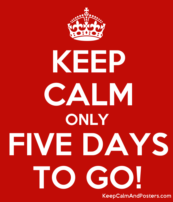 5549640_keep_calm_only_five_days_to_go
